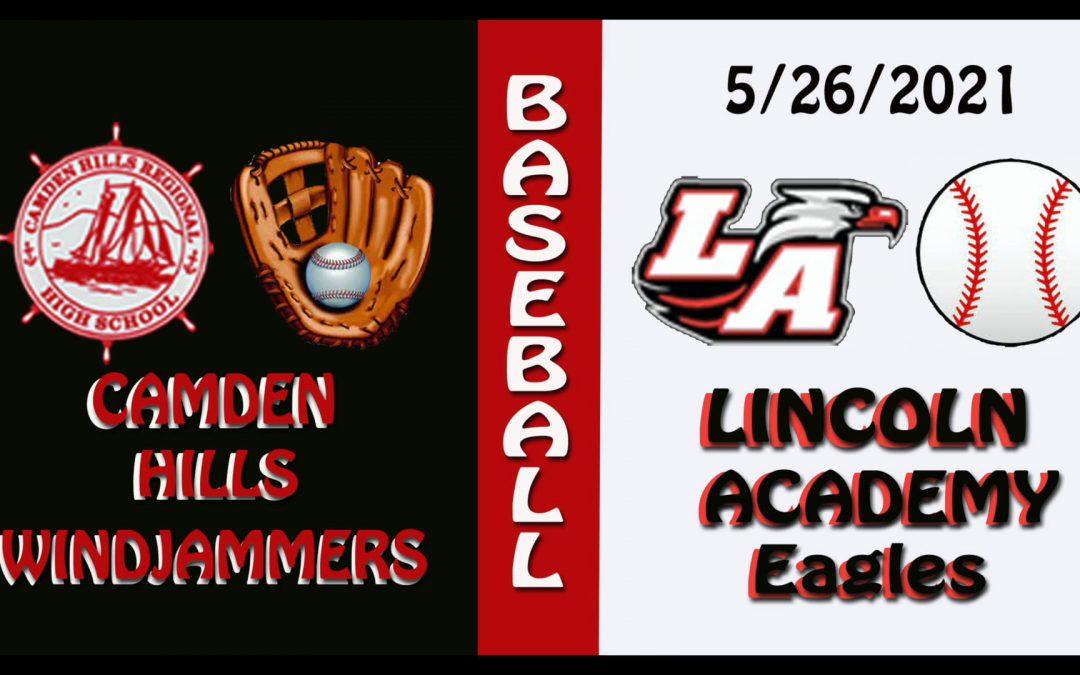 2021 Maine High School Baseball : Camden Hills vs. Lincoln Academy 5/26/2021