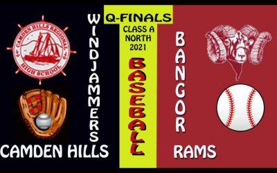 2021 Maine Class A North Baseball Quarter Final : Camden Hills vs. Bangor 6/10/2021
